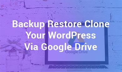 Backup-Restore-Clone-your-wordpress-via-GoogleDrive