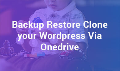 Backup Restore Clone Your WordPress Via OneDrive
