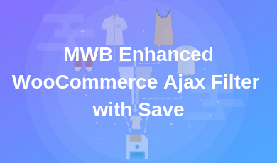 MWB Enhanced WooCommerce Ajax Filter with Save