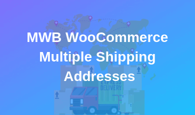 MWB WooCommerce Multiple Shipping Addresses