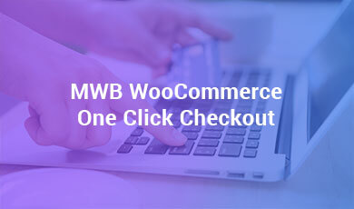 MWB-WooCommerce-One-Click-Checkout