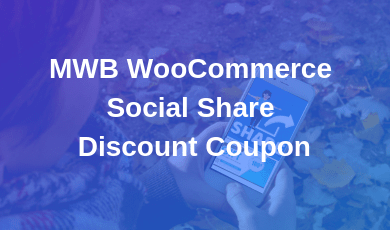 MWB WooCommerce Social Share Discount Coupon