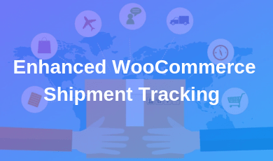 Enhanced WooCommerce Shipment Tracking