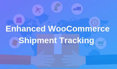 Enhanced WooCommerce Shipment Tracking